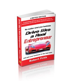 """Drive like a Real Entrepreneur"" by Robert Frith published January 2015"