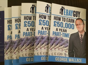 "Editing: George Wallace ""How to Earn £50,000 a Year Part-Time"" published October 2015, London"